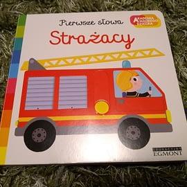 """Książeczka dla maluszka: """"Pierwsze słowa. Strażacy. Akademia Mądrego dziecka"""""""