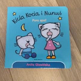 """Książeczka """" Kicia Kocia i Nunuś. Pora spać"""" Anity Głowińskiej"""